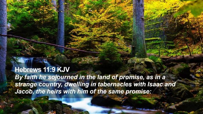 Hebrews 11:9 KJV Desktop Wallpaper - By faith he sojourned in the land of promise, as - Desktop Bible Verse Wallpaper