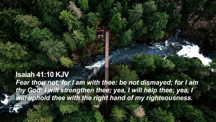 Isaiah 41:10 KJV Desktop Wallpaper - Fear thou not; for I am with thee: be not - Desktop Bible Verse Wallpaper