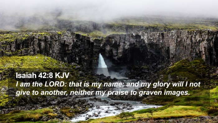 Isaiah 42:8 KJV Desktop Wallpaper - I am the LORD: that is my name: and my glory will - Desktop Bible Verse Wallpaper