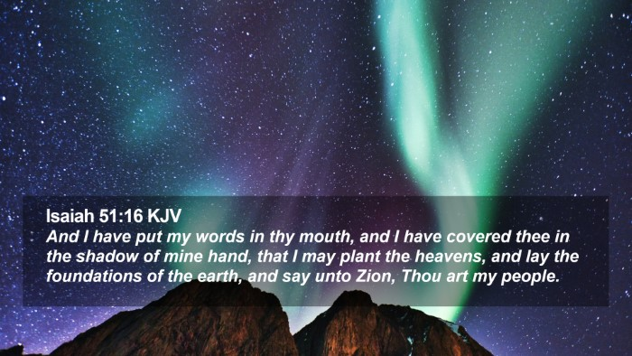 Isaiah 51:16 KJV Desktop Wallpaper - And I have put my words in thy mouth, and I have - Desktop Bible Verse Wallpaper