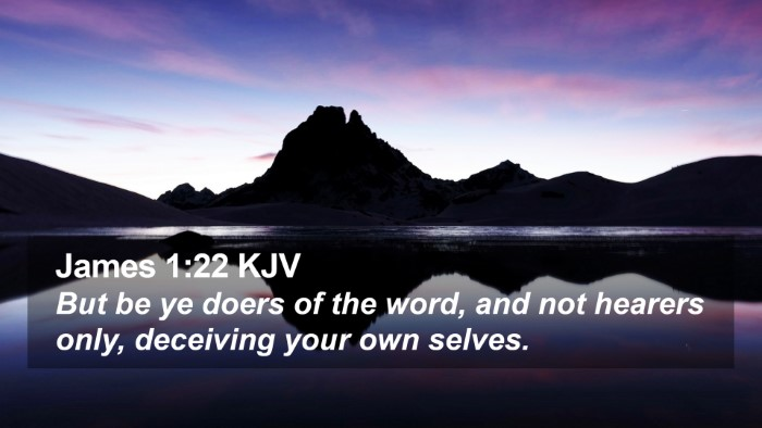 James 1:22 KJV Desktop Wallpaper - But be ye doers of the word, and not hearers - Desktop Bible Verse Wallpaper