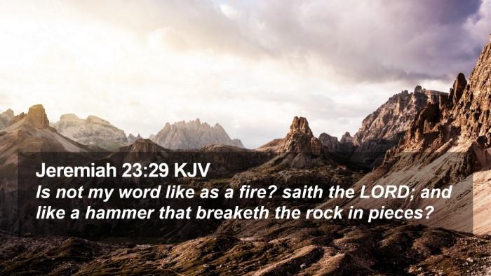 Jeremiah 23:29 KJV Desktop Wallpaper - Is not my word like as a fire? saith the LORD; - Desktop Bible Verse Wallpaper