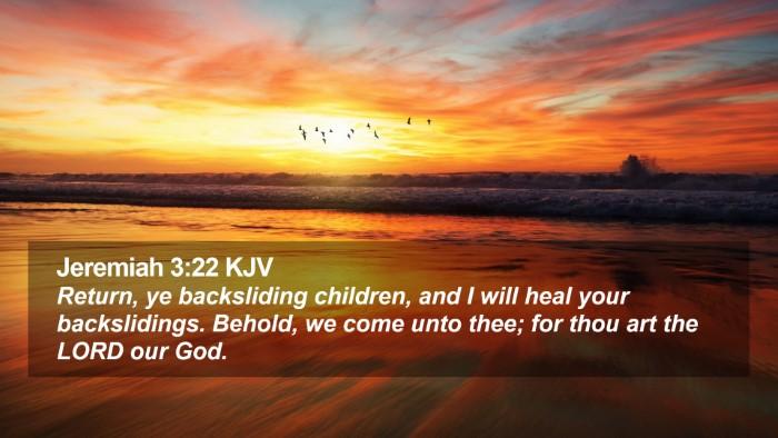 Jeremiah 3:22 KJV Desktop Wallpaper - Return, ye backsliding children, and I will heal - Desktop Bible Verse Wallpaper