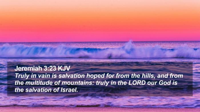 Jeremiah 3:23 KJV Desktop Wallpaper - Truly in vain is salvation hoped for from the - Desktop Bible Verse Wallpaper