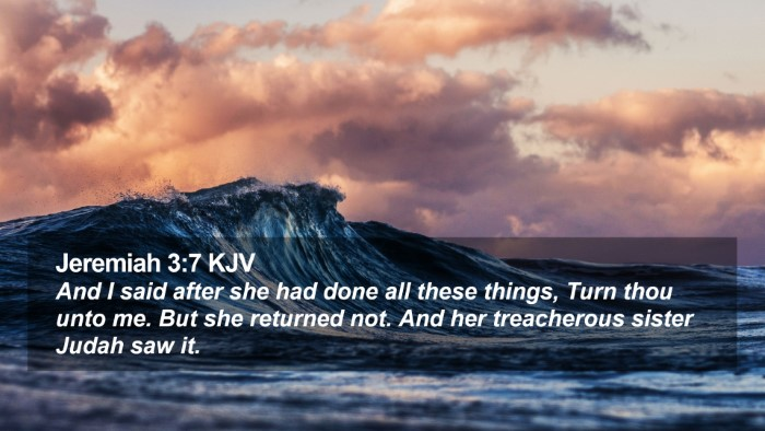 Jeremiah 3:7 KJV Desktop Wallpaper - And I said after she had done all these things, - Desktop Bible Verse Wallpaper