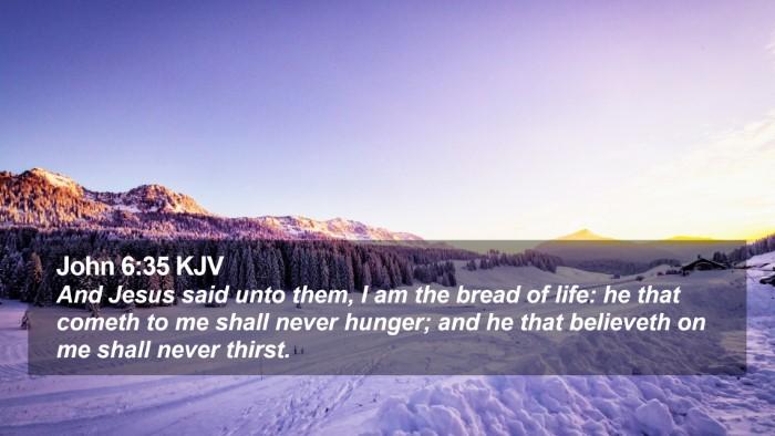 John 6:35 KJV Desktop Wallpaper - And Jesus said unto them, I am the bread of life: - Desktop Bible Verse Wallpaper