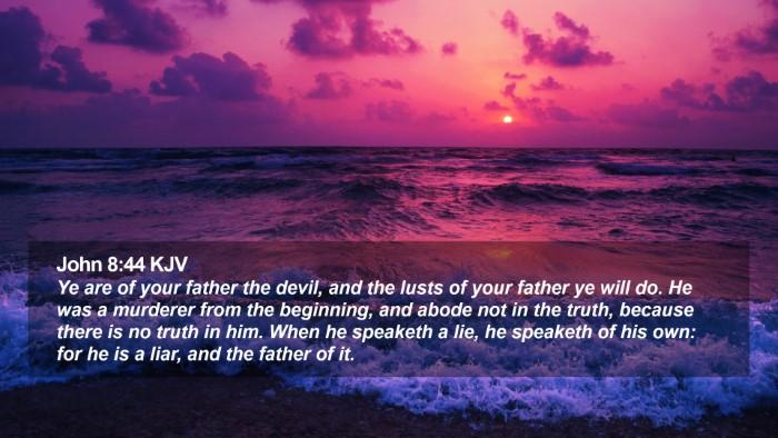 John 8:44 KJV Desktop Wallpaper - Ye are of your father the devil, and the lusts of - Desktop Bible Verse Wallpaper