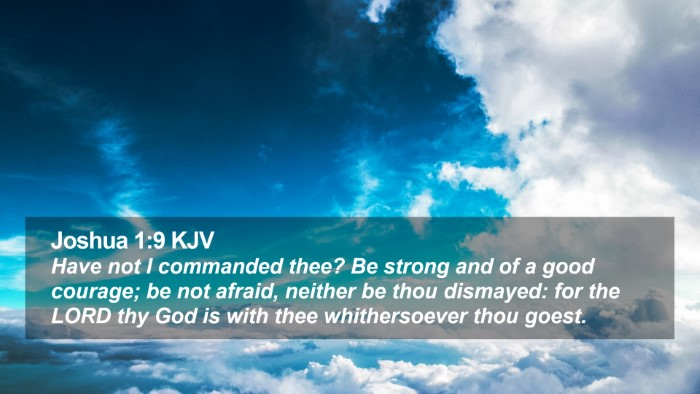 Joshua 1:9 KJV Desktop Wallpaper - Have not I commanded thee? Be strong and of a - Desktop Bible Verse Wallpaper