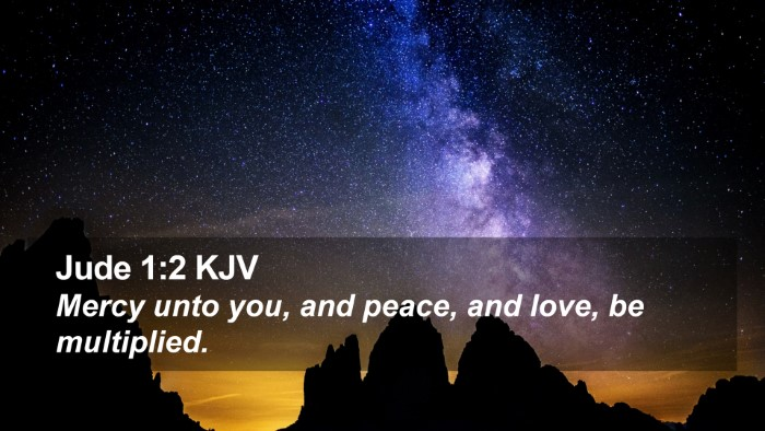 Jude 1:2 KJV Desktop Wallpaper - Mercy unto you, and peace, and love, be - Desktop Bible Verse Wallpaper