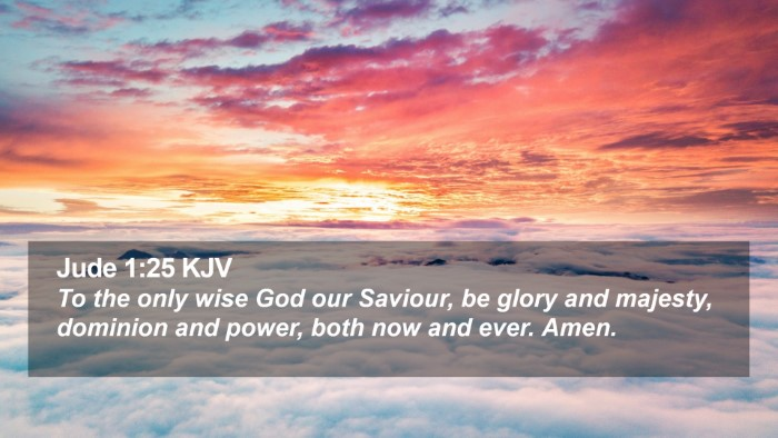 Jude 1:25 KJV Desktop Wallpaper - To the only wise God our Saviour, be glory and - Desktop Bible Verse Wallpaper