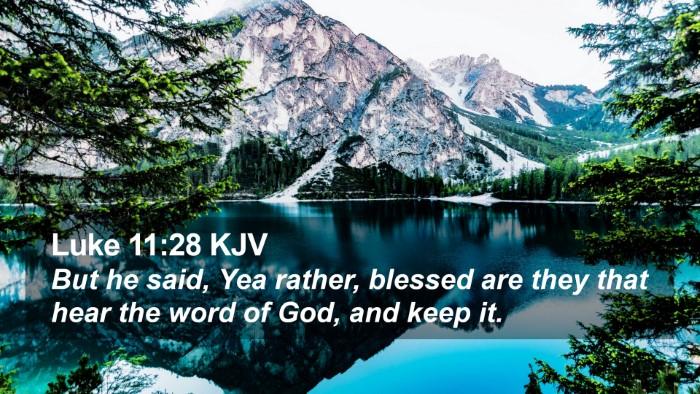 Luke 11:28 KJV Desktop Wallpaper - But he said, Yea rather, blessed are they that - Desktop Bible Verse Wallpaper
