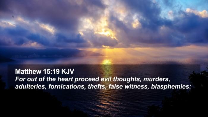 Matthew 15:19 KJV Desktop Wallpaper - For out of the heart proceed evil thoughts, - Desktop Bible Verse Wallpaper