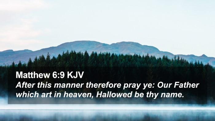 Matthew 6:9 KJV Desktop Wallpaper - After this manner therefore pray ye: Our Father - Desktop Bible Verse Wallpaper