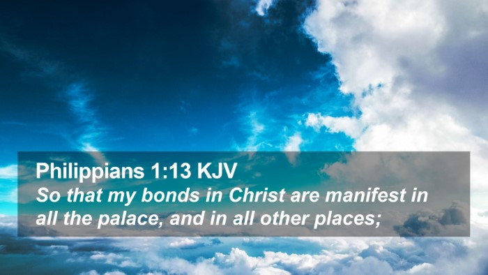Philippians 1:13 KJV Desktop Wallpaper - So that my bonds in Christ are manifest in all - Desktop Bible Verse Wallpaper