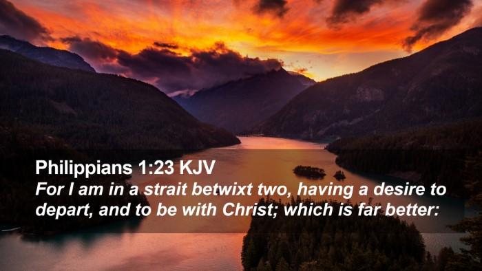 Philippians 1:23 KJV Desktop Wallpaper - For I am in a strait betwixt two, having a desire - Desktop Bible Verse Wallpaper