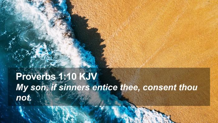 Proverbs 1:10 KJV Desktop Wallpaper - My son, if sinners entice thee, consent thou - Desktop Bible Verse Wallpaper
