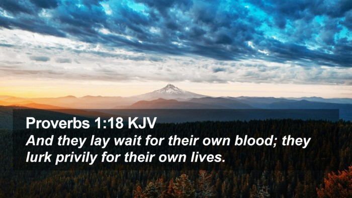 Proverbs 1:18 KJV Desktop Wallpaper - And they lay wait for their own blood; they lurk - Desktop Bible Verse Wallpaper
