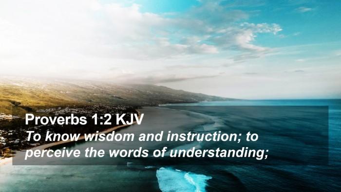 Proverbs 1:2 KJV Desktop Wallpaper - To know wisdom and instruction; to perceive the - Desktop Bible Verse Wallpaper