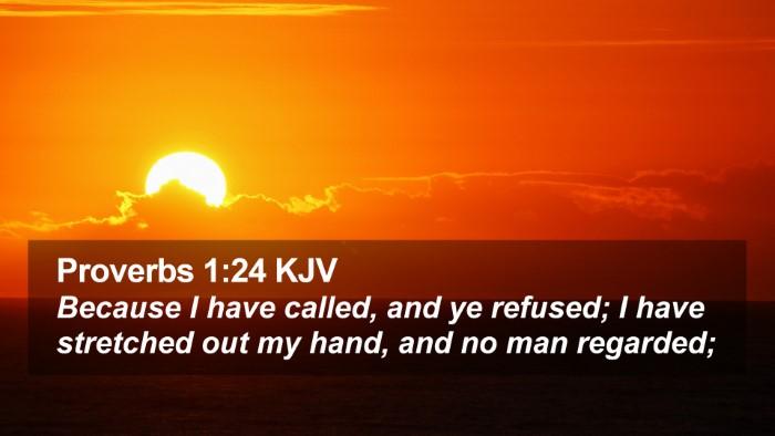 Proverbs 1:24 KJV Desktop Wallpaper - Because I have called, and ye refused; I have - Desktop Bible Verse Wallpaper