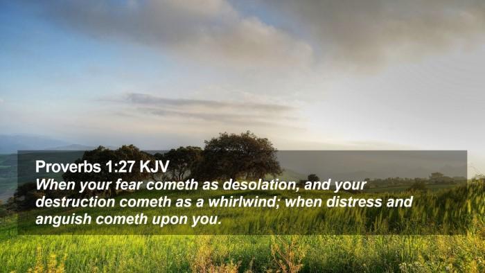 Proverbs 1:27 KJV Desktop Wallpaper - When your fear cometh as desolation, and your - Desktop Bible Verse Wallpaper