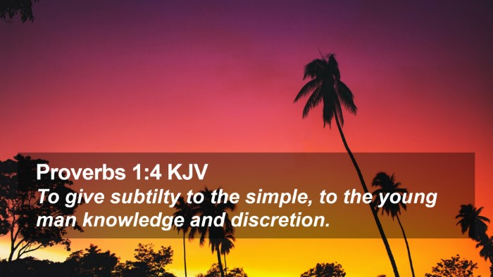Proverbs 1:4 KJV Desktop Wallpaper - To give subtilty to the simple, to the young man - Desktop Bible Verse Wallpaper