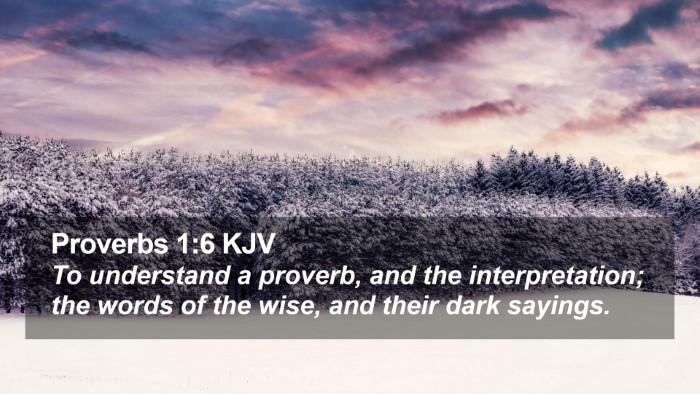 Proverbs 1:6 KJV Desktop Wallpaper - To understand a proverb, and the interpretation; - Desktop Bible Verse Wallpaper