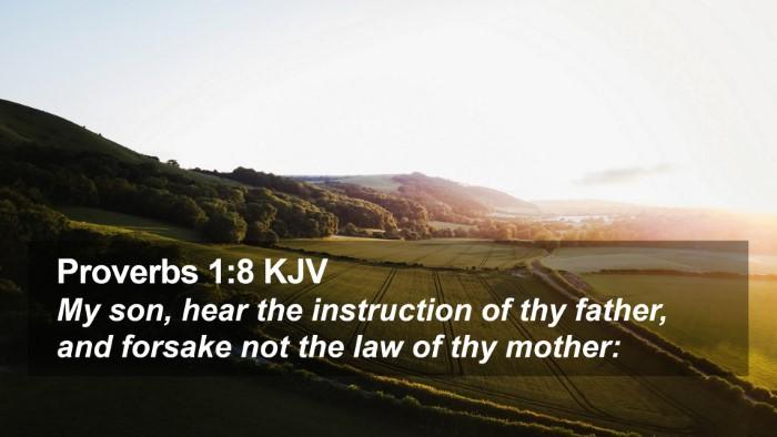 Proverbs 1:8 KJV Desktop Wallpaper - My son, hear the instruction of thy father, and - Desktop Bible Verse Wallpaper