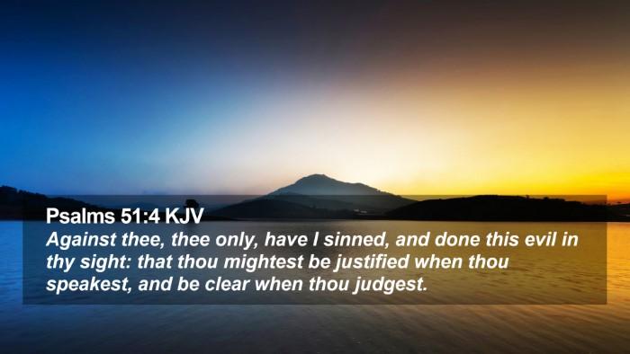 Psalms 51:4 KJV Desktop Wallpaper - Against thee, thee only, have I sinned, and done - Desktop Bible Verse Wallpaper