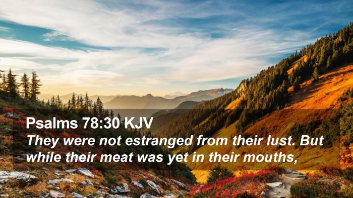 Psalms 78:30 KJV Desktop Wallpaper - They were not estranged from their lust. But - Desktop Bible Verse Wallpaper