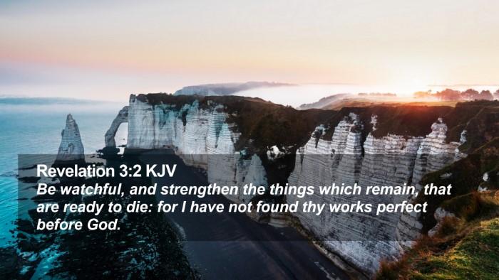 Revelation 3:2 KJV Desktop Wallpaper - Be watchful, and strengthen the things which - Desktop Bible Verse Wallpaper