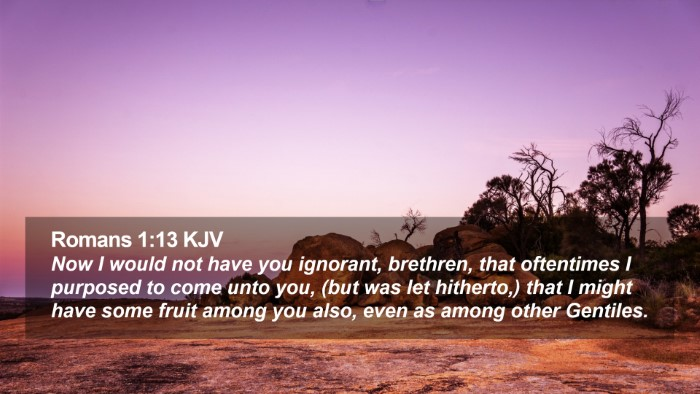 Romans 1:13 KJV Desktop Wallpaper - Now I would not have you ignorant, brethren, that - Desktop Bible Verse Wallpaper