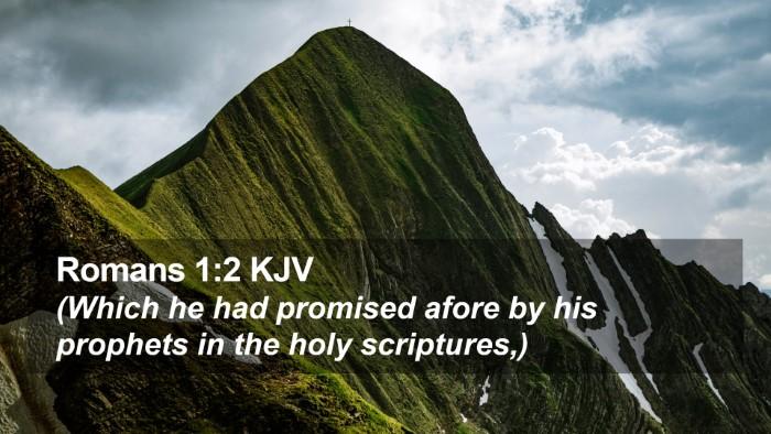 Romans 1:2 KJV Desktop Wallpaper - (Which he had promised afore by his prophets in - Desktop Bible Verse Wallpaper
