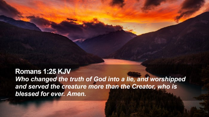 Romans 1:25 KJV Desktop Wallpaper - Who changed the truth of God into a lie, and - Desktop Bible Verse Wallpaper