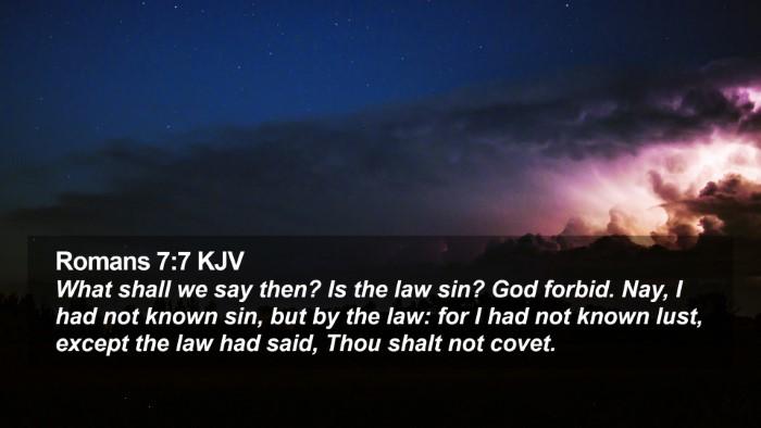 Romans 7:7 KJV Desktop Wallpaper - What shall we say then? Is the law sin? God - Desktop Bible Verse Wallpaper
