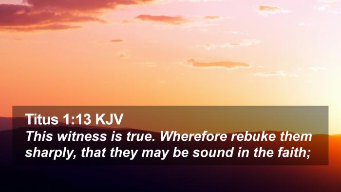 Titus 1:13 KJV Desktop Wallpaper - This witness is true. Wherefore rebuke them - Desktop Bible Verse Wallpaper