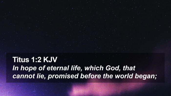 Titus 1:2 KJV Desktop Wallpaper - In hope of eternal life, which God, that cannot - Desktop Bible Verse Wallpaper