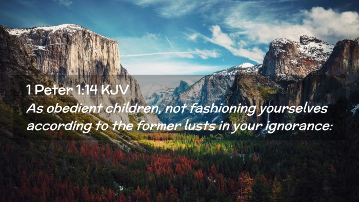 Picture 02 - 1 Peter 1:14 KJV Desktop Wallpaper - As obedient children, not fashioning yourselves - Desktop Bible Verse Wallpaper