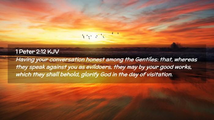 Picture 02 - 1 Peter 2:12 KJV Desktop Wallpaper - Having your conversation honest among the - Desktop Bible Verse Wallpaper