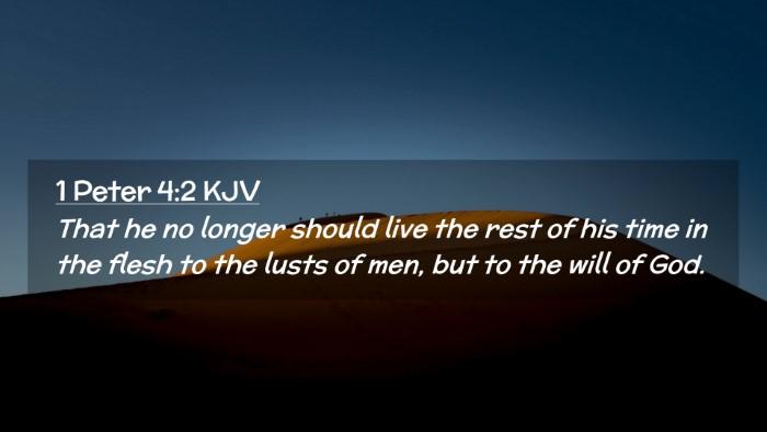 Picture 02 - 1 Peter 4:2 KJV Desktop Wallpaper - That he no longer should live the rest of his - Desktop Bible Verse Wallpaper
