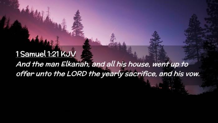 Picture 02 - 1 Samuel 1:21 KJV Desktop Wallpaper - And the man Elkanah, and all his house, went up - Desktop Bible Verse Wallpaper