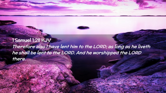 Picture 02 - 1 Samuel 1:28 KJV Desktop Wallpaper - Therefore also I have lent him to the LORD; as - Desktop Bible Verse Wallpaper