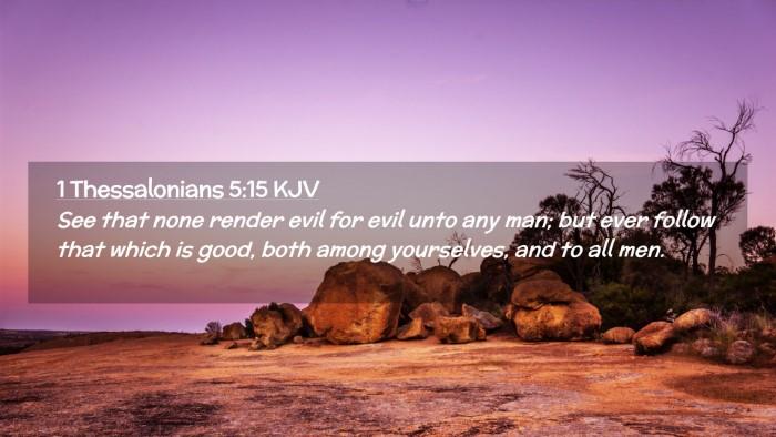 Picture 02 - 1 Thessalonians 5:15 KJV Desktop Wallpaper - See that none render evil for evil unto any man; - Desktop Bible Verse Wallpaper