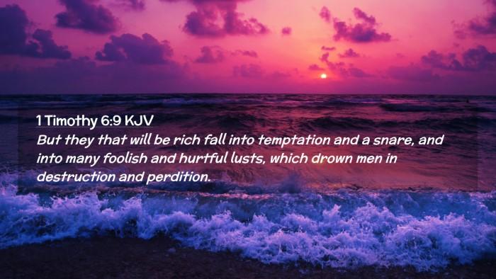Picture 02 - 1 Timothy 6:9 KJV Desktop Wallpaper - But they that will be rich fall into temptation - Desktop Bible Verse Wallpaper