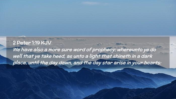 Picture 02 - 2 Peter 1:19 KJV Desktop Wallpaper - We have also a more sure word of prophecy; - Desktop Bible Verse Wallpaper