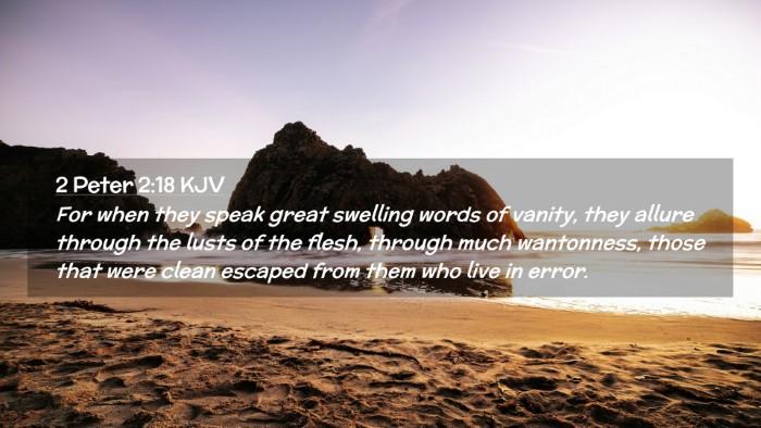 Picture 02 - 2 Peter 2:18 KJV Desktop Wallpaper - For when they speak great swelling words of - Desktop Bible Verse Wallpaper