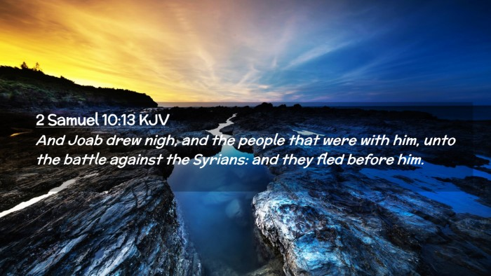 Picture 02 - 2 Samuel 10:13 KJV Desktop Wallpaper - And Joab drew nigh, and the people that were with - Desktop Bible Verse Wallpaper