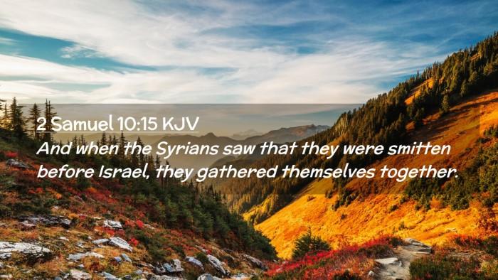 Picture 02 - 2 Samuel 10:15 KJV Desktop Wallpaper - And when the Syrians saw that they were smitten - Desktop Bible Verse Wallpaper