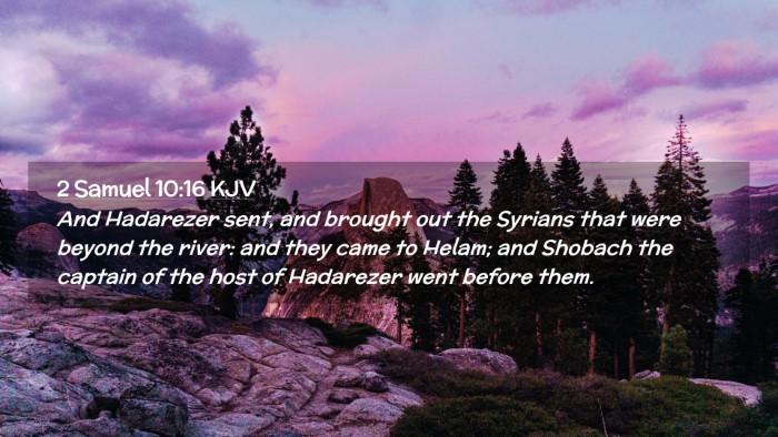 Picture 02 - 2 Samuel 10:16 KJV Desktop Wallpaper - And Hadarezer sent, and brought out the Syrians - Desktop Bible Verse Wallpaper