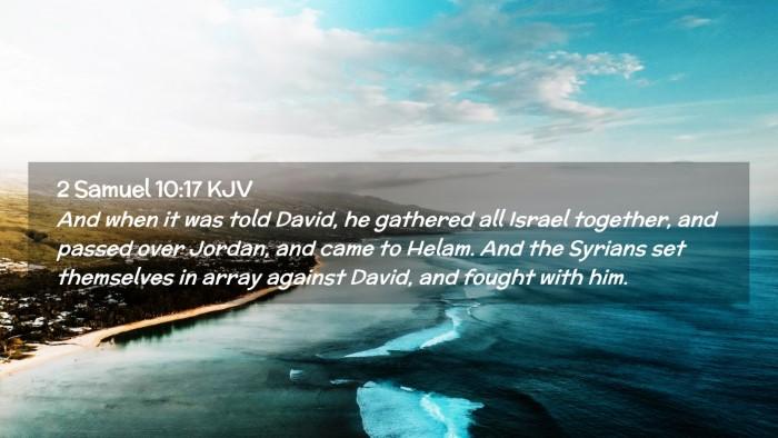 Picture 02 - 2 Samuel 10:17 KJV Desktop Wallpaper - And when it was told David, he gathered all - Desktop Bible Verse Wallpaper