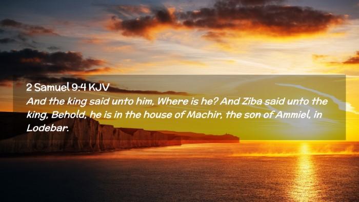 Picture 02 - 2 Samuel 9:4 KJV Desktop Wallpaper - And the king said unto him, Where is he? And Ziba - Desktop Bible Verse Wallpaper
